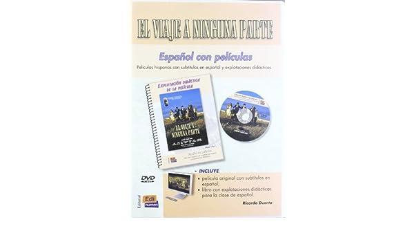 El viaje a ninguna parte + DVD (Spanish Edition) by Ricardo Duerto Riva (2014-07-30) Paperback – 1883