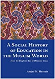 img - for A Social History of Education in the Muslim World: From the Prophetic Era to Ottoman Times book / textbook / text book