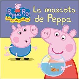 La Mascota De Peppa por Varios Autores