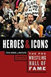 img - for The Pro Wrestling Hall of Fame: Heroes & Icons book / textbook / text book