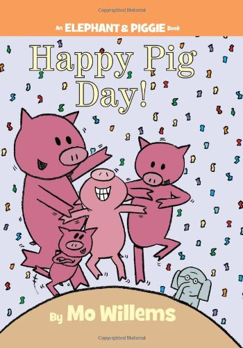 Happy Pig Day! (An Elephant and Piggie Book) cover