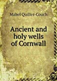 Ancient and Holy Wells of Cornwall, Mabel Quiller-Couch, 5518648367