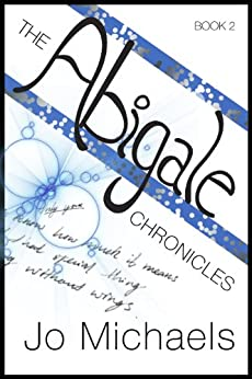 The Abigale Chronicles - Book Two by [Michaels, Jo]