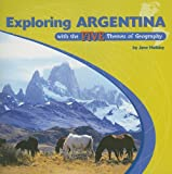 Exploring Argentina with the Five Themes of Geography, Jane Holiday, 082394638X