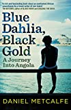 Blue Dahlia, Black Gold: A Journey Into Angola