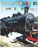 Trains & Railroads : Coloring Book: Vol.1