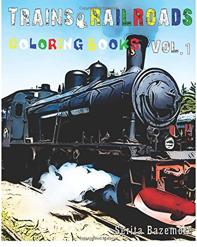 Trains & Railroads : Coloring Book: Vol.1