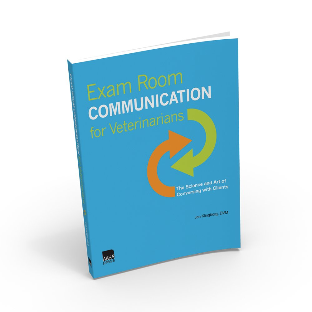 Exam Room Communication for Veterinarians: The Science and Art of Conversing with Clients pdf