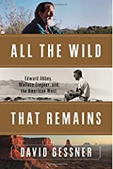 By David Gessner - All The Wild That Remains: Edward Abbey, Wallace Stegner, and the (2015-05-05) [Hardcover] Hardcover