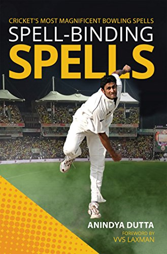 Amazon spell binding spells crickets most magnificent spell binding spells crickets most magnificent bowling spells by anindya dutta fandeluxe PDF