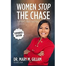Women Stop the Chase: Let God's Man Find You Expanded Edition