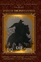 Spirit of the Pony Express  Directed by C. J. LongHammer