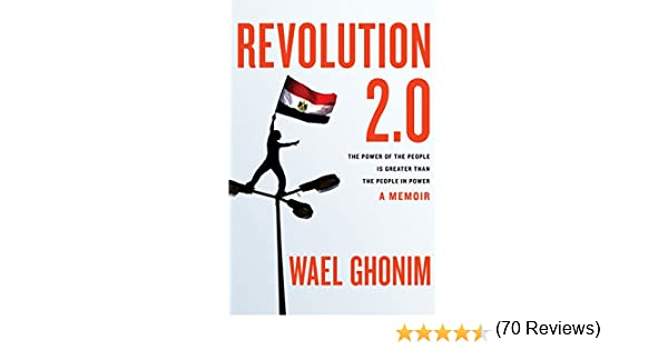 Amazon revolution 20 the power of the people is greater amazon revolution 20 the power of the people is greater than the people in power a memoir 8601421057448 wael ghonim books fandeluxe Epub