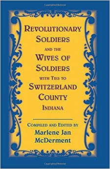Book Revolutionary Soldiers and the Wives of Soldiers with ties to Switzerland County, Indiana