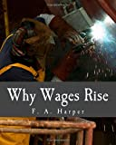 Why Wages Rise, F. Harper, 1480031275
