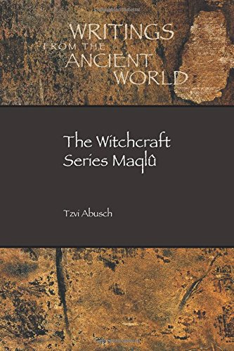 The Witchcraft Series Maqlû (Writings from the Ancient World)