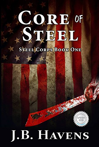 Core of Steel (Steel Corps Series Book 1)