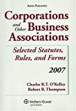 Corporations and Other Business Associations 2007, O'Kelley, Charles R. T., 073556373X