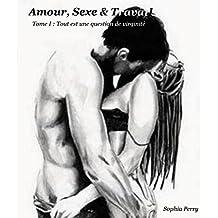 Amour, sexe & travail - Tome I: Tout est une question de virginité (French Edition)