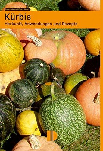 Kürbis: Herkunft, Anwendungen und Rezepte