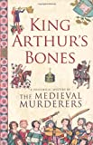 King Arthur's Bones (Historical Mystery Series)
