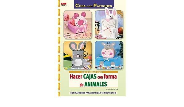 HACER CAJAS CON FORMAS DE ANIMALES (Spanish Edition): PADBERG ANNA: 9788498742008: Amazon.com: Books