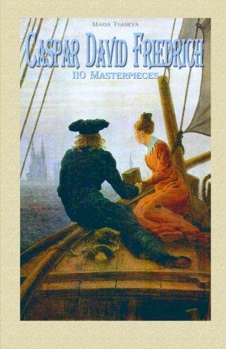 Caspar David Friedrich  110 Masterpieces (Annotated Masterpieces) (Volume 14) [Tsaneva, Maria] (Tapa Blanda)