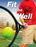 Fit to Be Well : Essential Concepts, Thygerson, Alton L. and Thygerson, Steven M., 0763760153