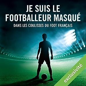 Je suis le footballeur masqué Audiobook