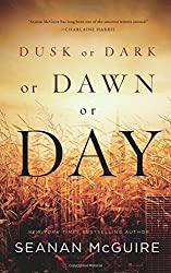 Dusk or Dark or Dawn or Day by Seanan McGuire fantasy book reviews