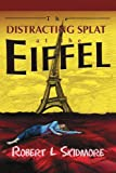 The Distracting Splat at the Eiffel, Robert Skidmore, 0595269230