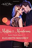 Muffins & Moonbeams: Baxter Family Bakery Book One (Arcadia Valley Romance) (Volume 3)