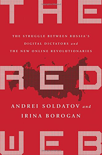 The Red Web: The Struggle Between Russia's Digital Dictators and the New Online Revolutionaries (The New British Politics compare prices)