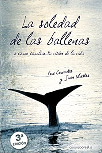 La Soledad De Las Ballenas Spanish Edition 2nd