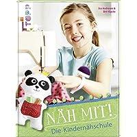 Näh mit!: Die Kindernähschule