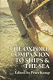 The Oxford Companion to Ships and the Sea, Peter Kemp Kemp, 0192115537