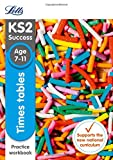 Letts KS2 SATs Revision Success - New 2014 Curriculum – Times Tables Age 7-11 Practice Workbook