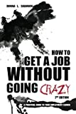 How to Get a Job Without Going Crazy: 2nd Edition, Donna Shannon, 146814796X