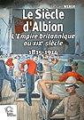 Le siècle d'Albion : L'Empire britannique au XIXe siècle 1815-1914 par Weber (III)