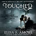 Touched: The Caress of Fate, Book 1 Audiobook by Elisa S. Amore Narrated by Emma Galvin, Matt Lanter