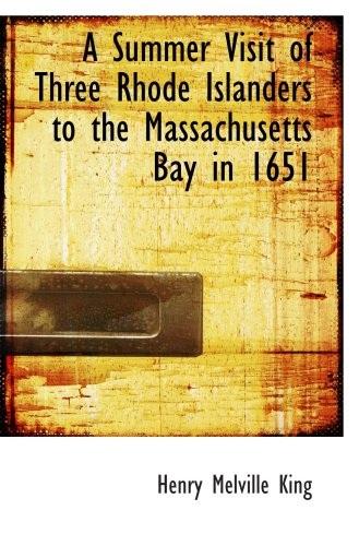 Download A Summer Visit of Three Rhode Islanders to the Massachusetts Bay in 1651 PDF