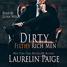 Dirty Filthy Rich Men Audiobook by Laurelin Paige Narrated by Elena Wolfe