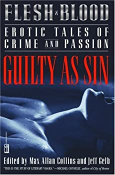 Flesh and Blood: Guilty As Sin: Erotic Tales of Crime and Passion (Flesh & Blood, Vol. 3) 0446690392 Book Cover