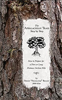 The Appalachian Trail, Step by Step: How to Prepare for a Thru or Long Distance Section Hike by [Bailey, Tommy]
