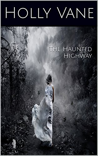 The Haunted Highway (The Ghost Files Book 1)