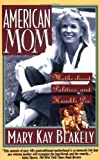 American Mom, Mary Kay Blakely, 067153520X