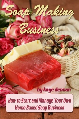 Soap Making Business Start Manage