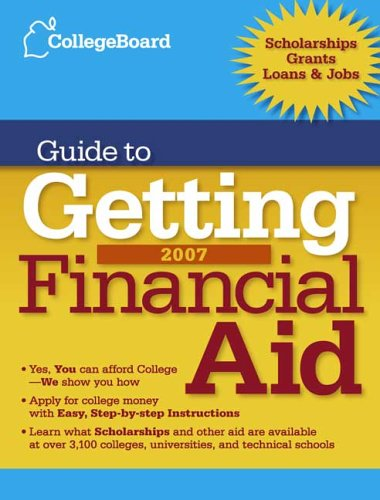 The College Board Guide to Getting Financial Aid 2007