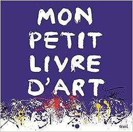 Mon Petit Livre D Art Amazon Fr Aude Le Pichon Livres