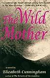 The Wild Mother, Elizabeth Cunningham, 0882681974